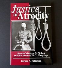 Justice or Atrocity : General George E. Pickett and the Kinston, N. C....