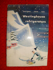 Westinghouse Refrigerators, Recipes, Care and Use - 1949