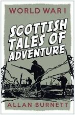World War I: Scottish Tales of Adventure-ExLibrary
