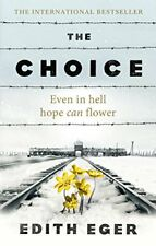 The Choice By Edith Eger. 9781846045127