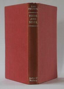 Xan Fielding: Hide and Seek. First edition, Secker & Warburg, 1954
