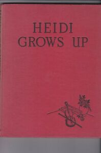 Heidi Grows Up. 1961 Collins edition. Has wear and foxing. Illustrated