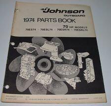 Parts Book Johnson Outboards 70 HP Models 70ES74 70ESL74 70ESR74 70ESRL74 1974!