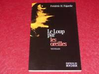 [BIBLIOTHEQUE H.& P-J.OSWALD] FREDERIC H. FAJARDIE LE LOUP OREILLES 1997 Signé !