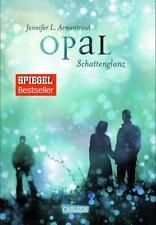 Opal. Schattenglanz / Obsidian Bd.3 von Jennifer L. Armentrout (2015, Gebundene Ausgabe)
