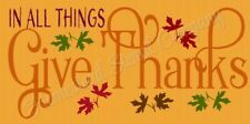 """Reusable Stencil 8491 N 12""""x24"""" In All Things Give Thanks - Mylar Sign Stencil"""