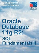 Oracle Database 11g R2 SQL Fundamentals II by Sideris Courseware Corp.