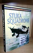 Hitlers Stuka Squadrons the Ju 87 at war John Ward 2004 First Ed