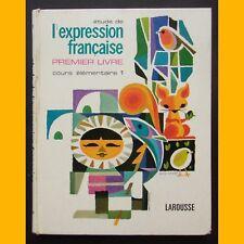 Étude de L'EXPRESSION FRANÇAISE Premier livre CE1 F. Dechassey René Péron 1969