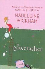 The Gatecrasher by Madeleine Wickham (2007, Hardcover)
