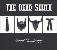 THE DEAD SOUTH - GOOD COMPANY  CD NEUF