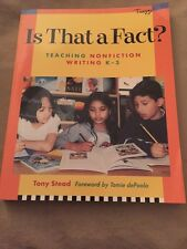 Is That a Fact? by Tony Stead (2001, Paperback) Teaching Non-Fiction Writing
