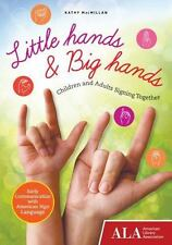 Little Hands & Big Hands: Children and Adults Signing Together, Kathy MacMillan,