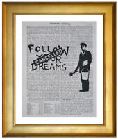 BANKSY FOLLOW YOUR DREAMS  PRINT ON OLD ANTIQUE ENCYCLOPAEDIA DICTIONARY PAGE