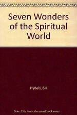 Seven Wonders of the Spiritual World, Hybels, Bill, 0849906601, Book, Acceptable