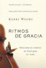 Ritmos de Gracia : Descubriendo el Compass de Dios para Tu Vida by Kerri...