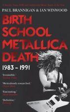 Birth School Metallica Death: 1983-1991, Brannigan, Paul, Winwood, Ian, New Book