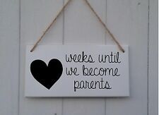 Pregnancy Baby  Countdown Plaque Sign - Weeks Until We Become Parents