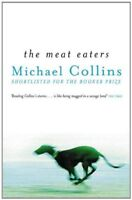 The Meat Eaters By Michael Collins. 9780753807569
