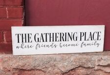 The Gathering Place Where Friends Become Family, Friends and Family Sign