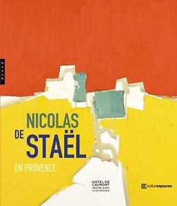 Nicolas de Staël en Provence - Marie du Bouchet - Hazan