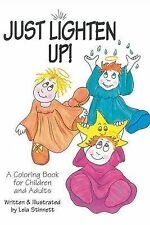 Just Lighten Up!: A Coloring Book for Children and Adults (Little Angel Books Se
