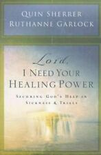 Lord, I Need Your Healing Power: Securing God's help in sickness and-ExLibrary