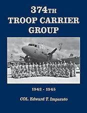 374th Troop Carrier Group (Paperback or Softback)