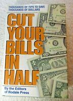 Cut Your Bills in Half, Rodale Press Staff (Hard Cover 1989) 0831718927