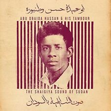 Abu Obaida Hassan - Abu Obaida Hassan & His Tambour: The Shaigiya Sound Of Sudan