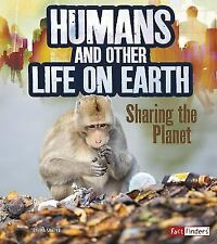 Humans and Other Life on Earth: Sharing the Planet (Paperback or Softback)