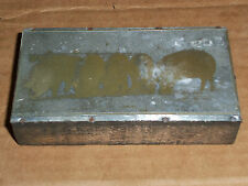 h. Old Printing Block Metal on Wood Swine of Pigs About 2 1/4 x 4 1/8 Inches