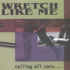 Wretch Like Me : Calling All Cars CD