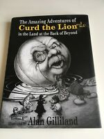 Alan Gilliland - The Amazing Adventures of Curd the Lion - Signed - 1st/1st
