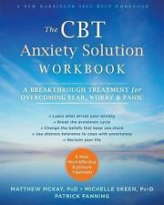 The CBT Anxiety Solution Workbook by Patrick Fanning, Matthew McKAY and...