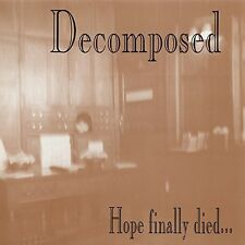 Decomposed - Hope Finally Died [New CD]