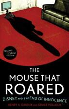 The Mouse that Roared Disney and the End of Innocence