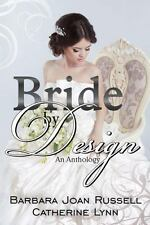 Bride By Design by Ruth Ann Nordin, Barbara Joan Russell and Catherine Lynn...