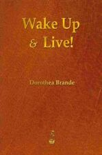 Wake Up & Live!, Paperback by Brande, Dorothea, Like New Used, Free shipping .