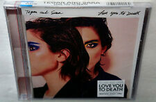TEGAN And SARA Love You To Death Brand NEW Factory Sealed 2016 CD Unopened