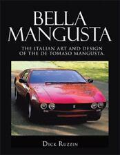 Bella Mangusta: The Italian Art and Design of the de Tomaso Mangusta. (Paperback