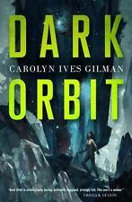 Dark Orbit by Carolyn Ives Gilman 2015 hardcover HCDJ 1st/First Edition/printing