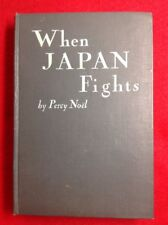 """Hardcover """"When Japan Fights"""" By Percy Noël, Hokuseido Press 1937"""
