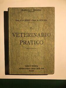 Manuale Hoepli P. A. Pesce G.Gerosa Il veterinario pratico con sovracoperta 1925