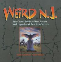 Weird N.J.: Your Travel Guide to New Jersey's Local Legends and Best Kept Secret