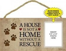 Novelty Wood Sign-Plaque--A House is Not a Home Without a Rescue w/Photo Sleeve