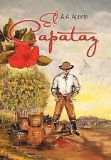 EL Capataz von A. A. Aponte (2012, Hardcover)