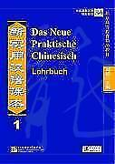 Das Neue Praktische Chinesisch /Xin shiyong hanyu keben / Das Neue Praktische Chinesisch - Lehrbuch 1 von Shandan Zuo, Shehui Liu, Jiawei Shi, Xi Chen und Kai Zhang (2007, Taschenbuch)