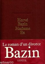 Madame Ex / Hervé BAZIN // 1ère Edition // Le journal d'un divorce // Numéroté