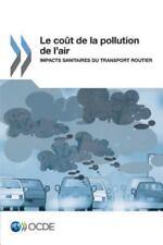 Le Cout de la Pollution de L'Air : Impacts Sanitaires du Transport Routier by...